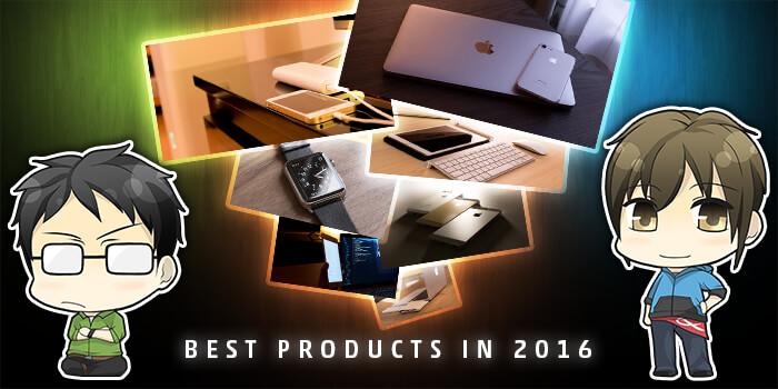 【2016年】今年「買って良かった…!」な製品を10個にまとめてみました